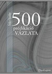 500 prédikáció vázlata
